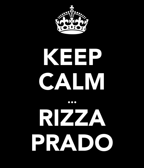 KEEP CALM ... RIZZA PRADO
