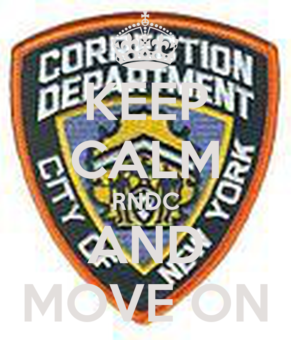 KEEP CALM RNDC AND MOVE ON