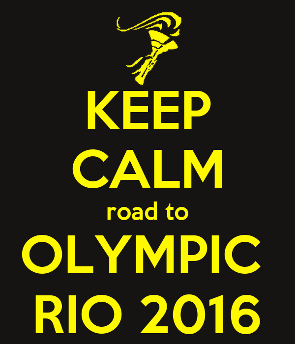 KEEP CALM road to OLYMPIC  RIO 2016