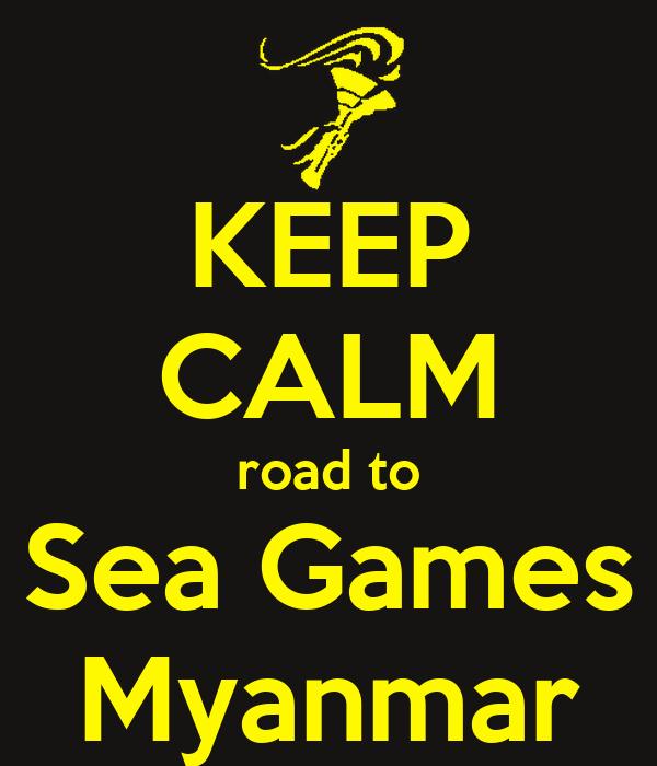 KEEP CALM road to Sea Games Myanmar