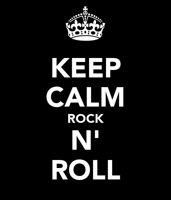 KEEP CALM ROCK N' ROLL