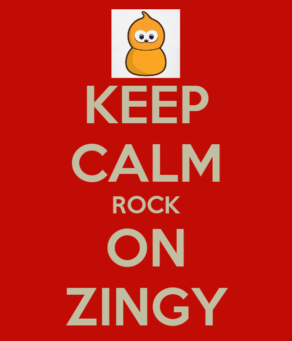 KEEP CALM ROCK ON ZINGY