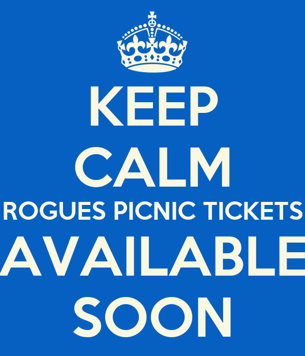 KEEP CALM ROGUES PICNIC TICKETS AVAILABLE SOON