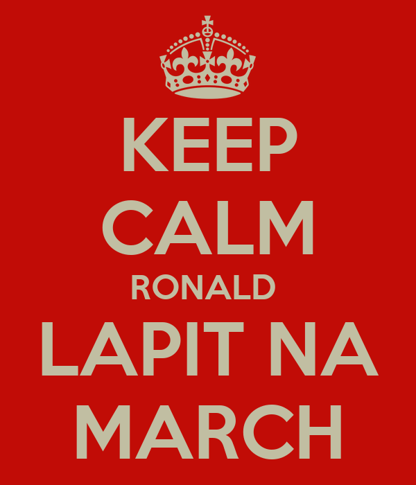 KEEP CALM RONALD  LAPIT NA MARCH