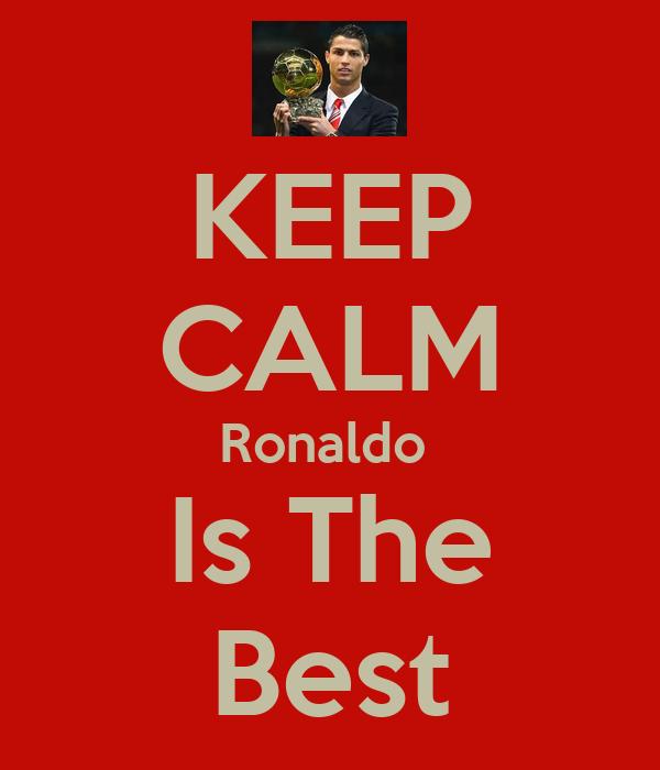 KEEP CALM Ronaldo  Is The Best