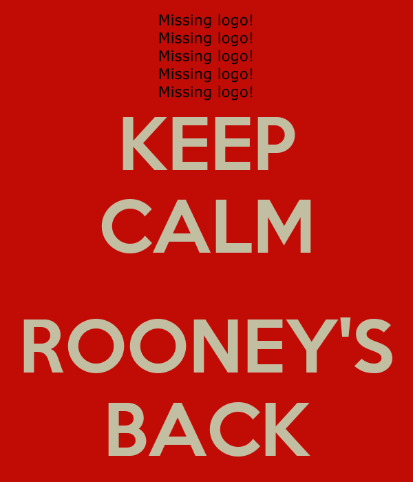KEEP CALM  ROONEY'S BACK