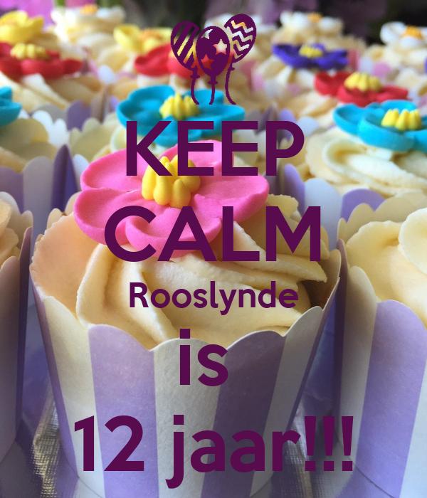KEEP CALM Rooslynde is  12 jaar!!!