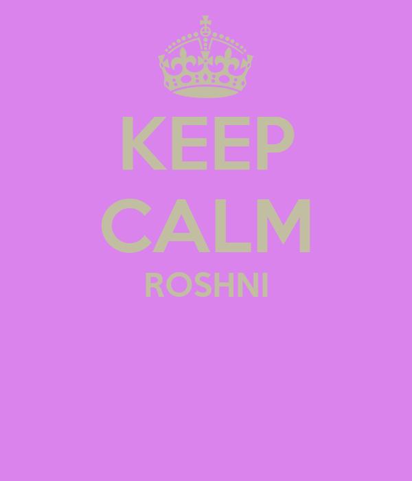 KEEP CALM ROSHNI