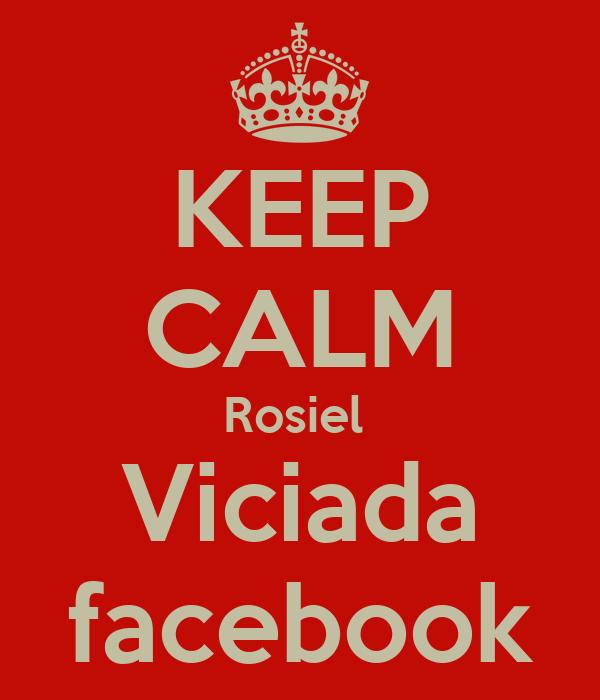 KEEP CALM Rosiel  Viciada facebook