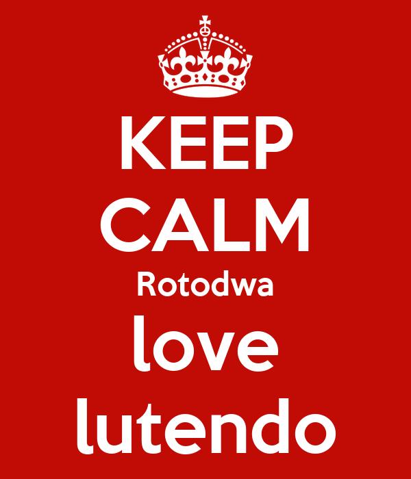KEEP CALM Rotodwa love lutendo