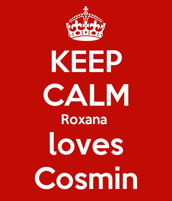 KEEP CALM Roxana  loves Cosmin