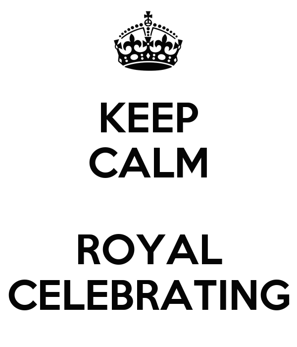 KEEP CALM  ROYAL CELEBRATING