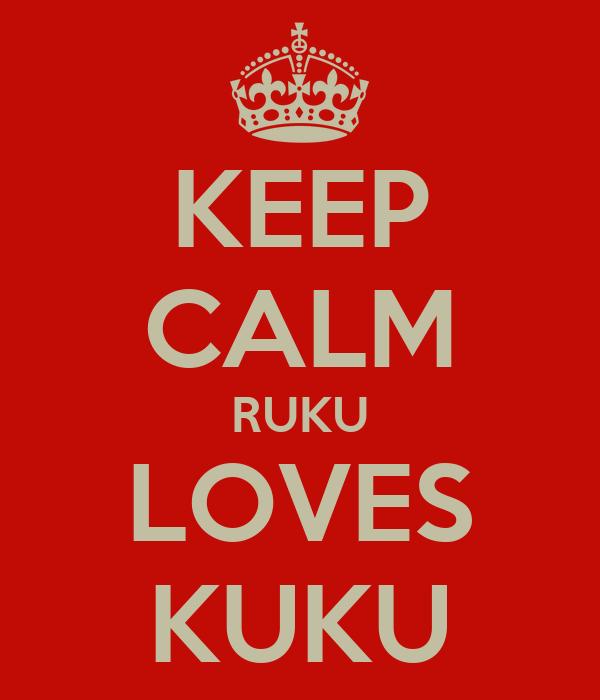 KEEP CALM RUKU LOVES KUKU