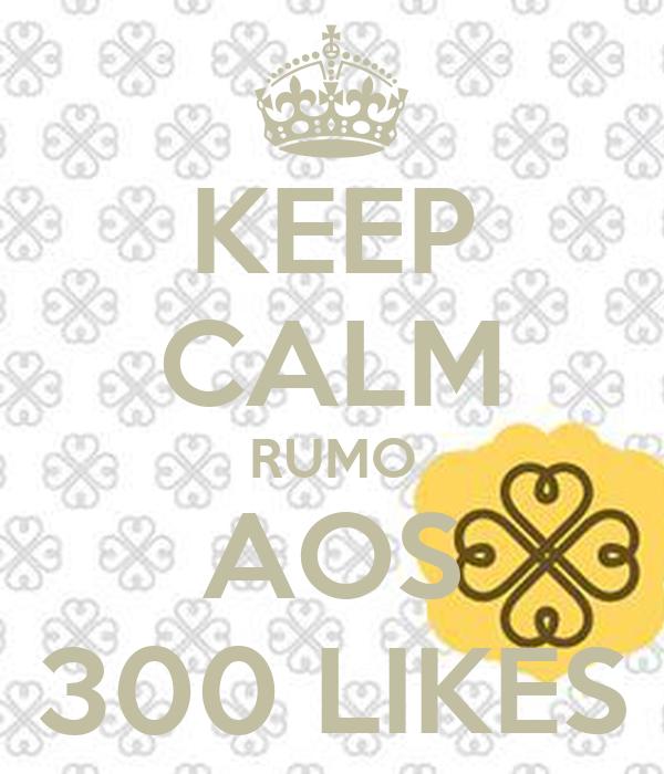 KEEP CALM RUMO AOS 300 LIKES