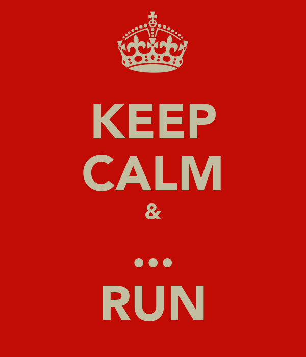 KEEP CALM & ... RUN
