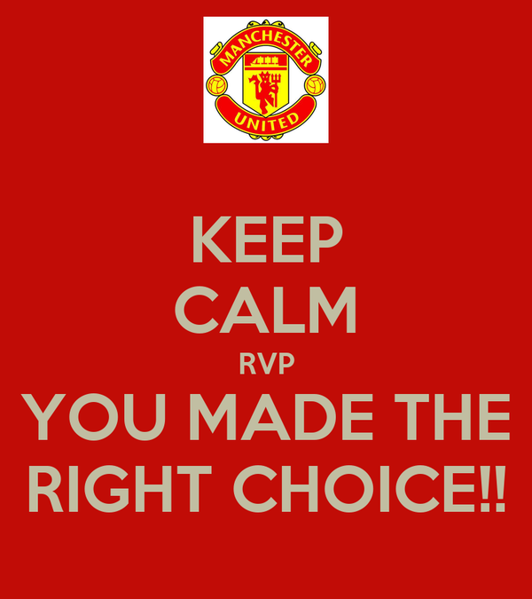KEEP CALM RVP YOU MADE THE RIGHT CHOICE!!