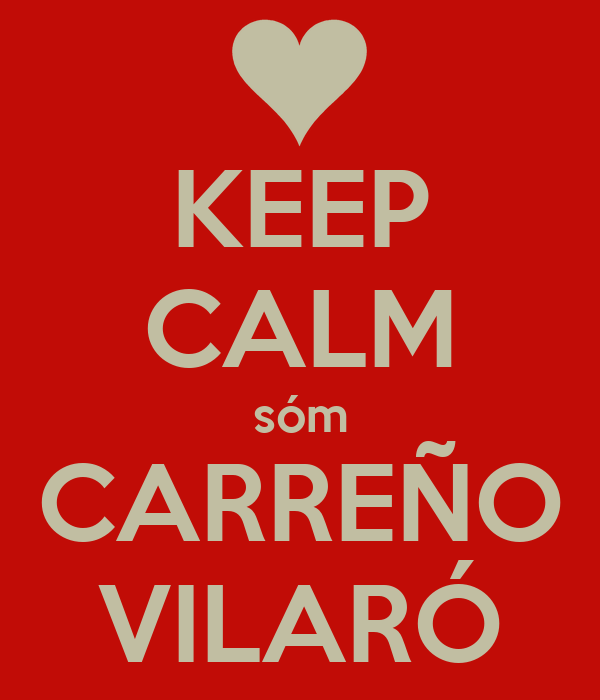 KEEP CALM sóm CARREÑO VILARÓ