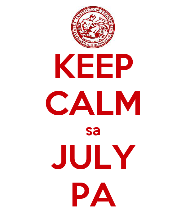 KEEP CALM sa JULY PA