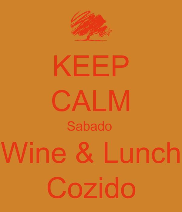 KEEP CALM Sabado  Wine & Lunch Cozido
