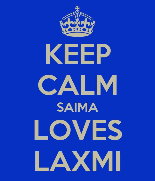 KEEP CALM SAIMA LOVES LAXMI