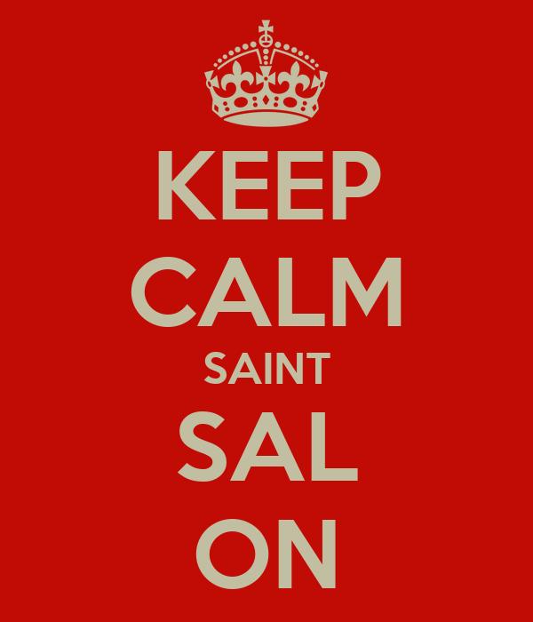 KEEP CALM SAINT SAL ON