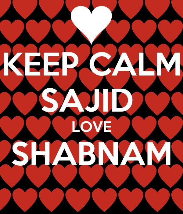 KEEP CALM SAJID  LOVE SHABNAM