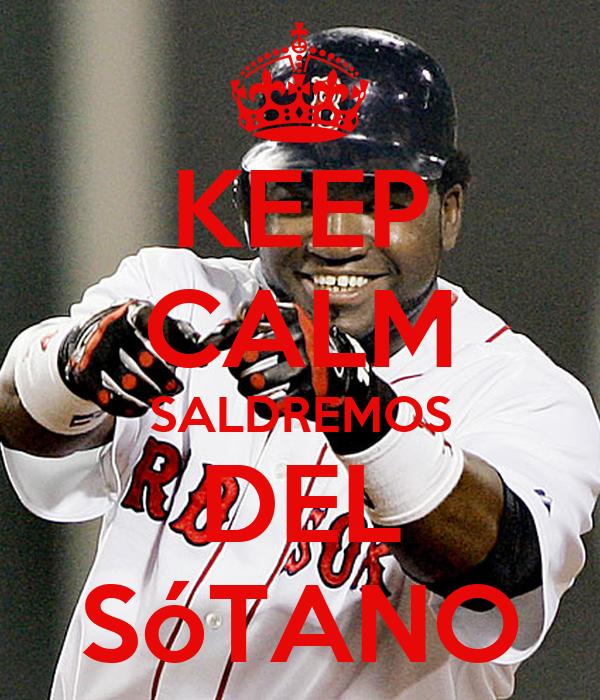 KEEP CALM SALDREMOS DEL SóTANO