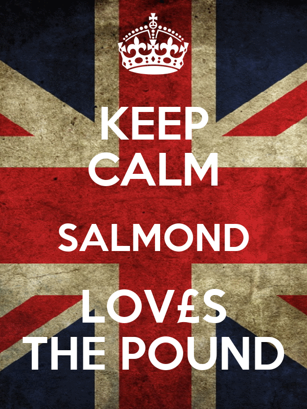 KEEP CALM SALMOND LOV£S THE POUND