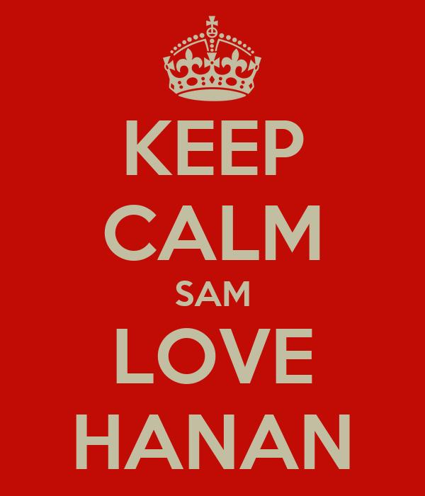 KEEP CALM SAM LOVE HANAN