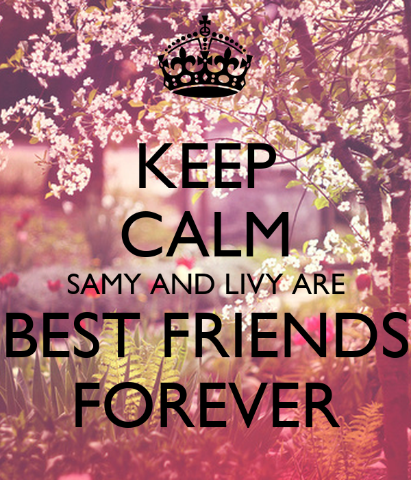 Keep Calm Samy And Livy Are Best Friends Forever Poster Jack