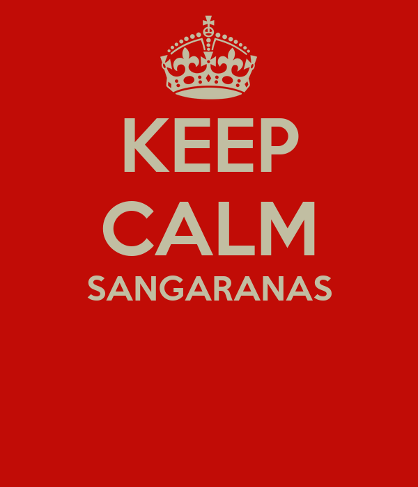 KEEP CALM SANGARANAS