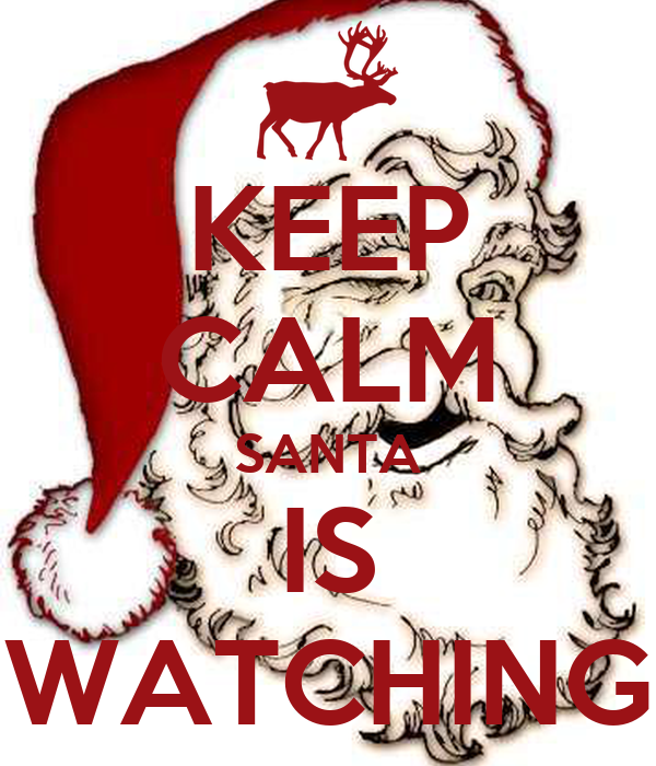 KEEP CALM SANTA IS WATCHING