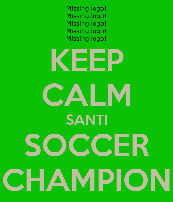 KEEP CALM SANTI SOCCER CHAMPION