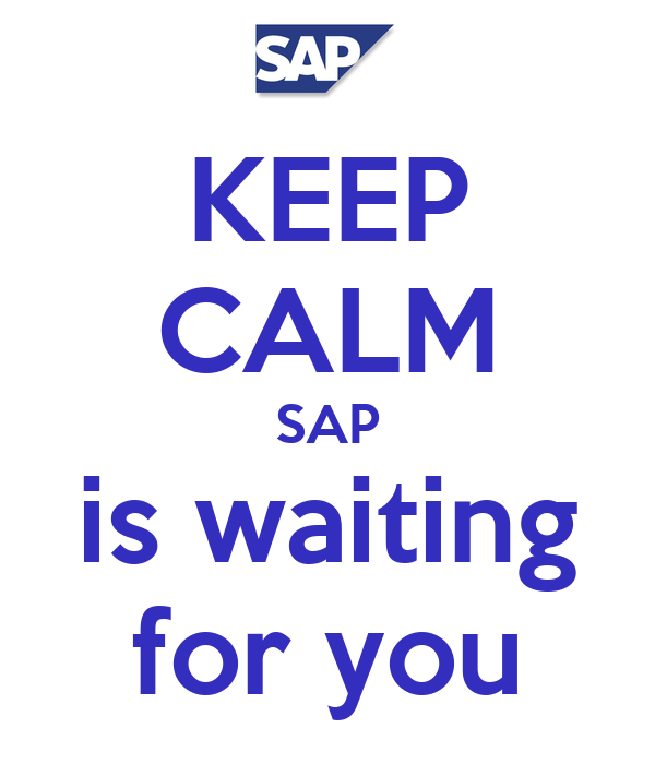 KEEP CALM SAP is waiting for you
