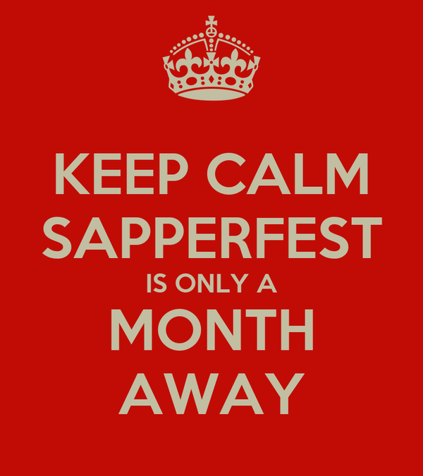 KEEP CALM SAPPERFEST IS ONLY A MONTH AWAY