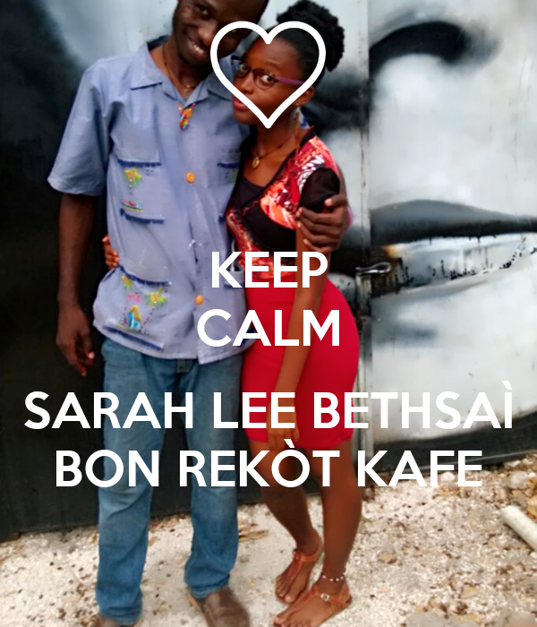 KEEP CALM  SARAH LEE BETHSAÌ BON REKÒT KAFE