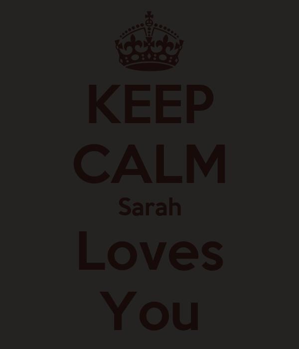 KEEP CALM Sarah Loves You