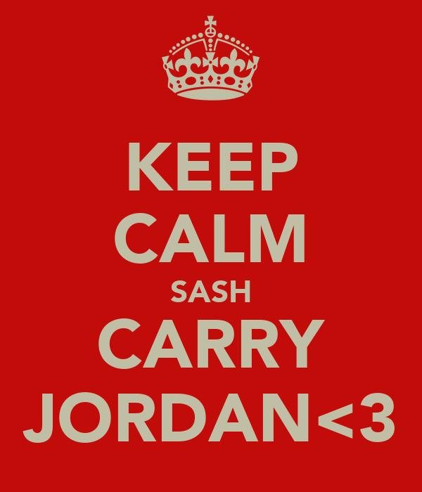 KEEP CALM SASH CARRY JORDAN<3