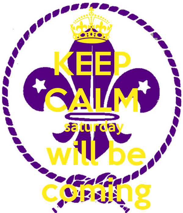 KEEP CALM  saturday  will be  coming