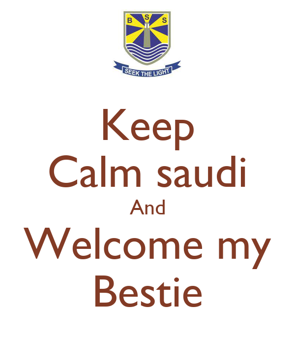 Keep Calm saudi And Welcome my Bestie
