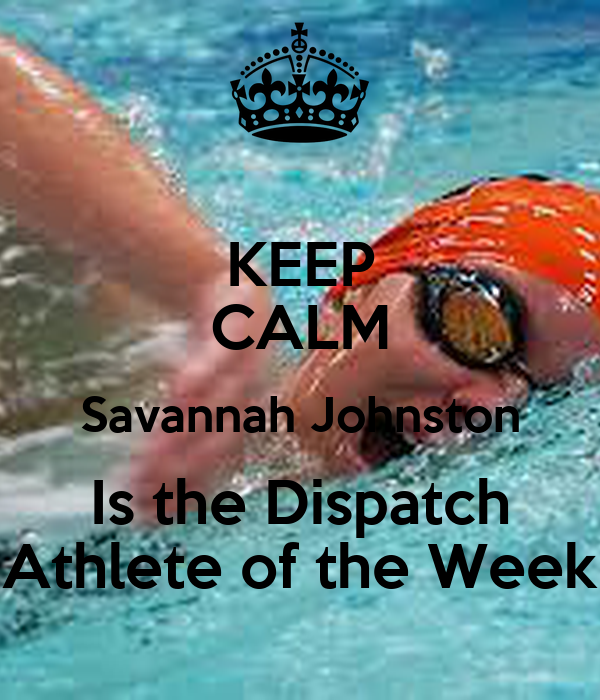 KEEP CALM Savannah Johnston Is the Dispatch Athlete of the Week