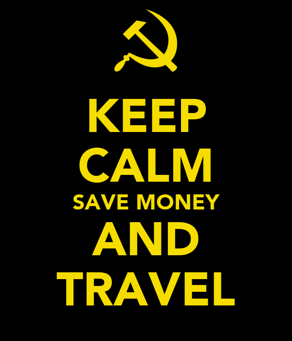 KEEP CALM SAVE MONEY AND TRAVEL