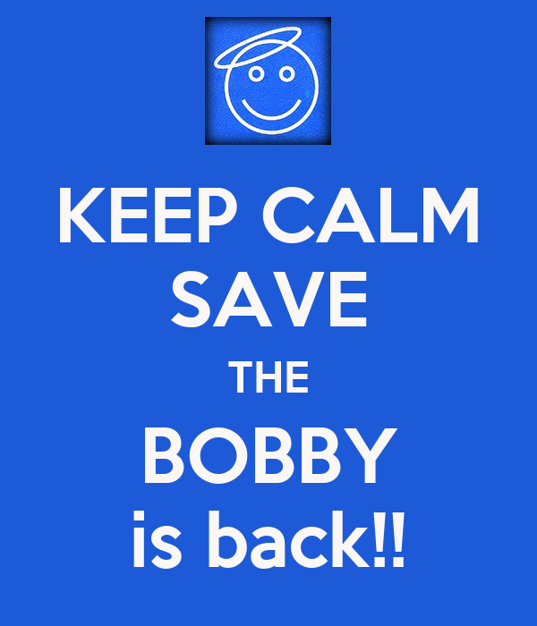 KEEP CALM SAVE THE BOBBY is back!!