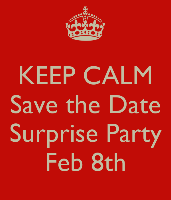 keep calm save the date surprise party feb 8th poster scott keep
