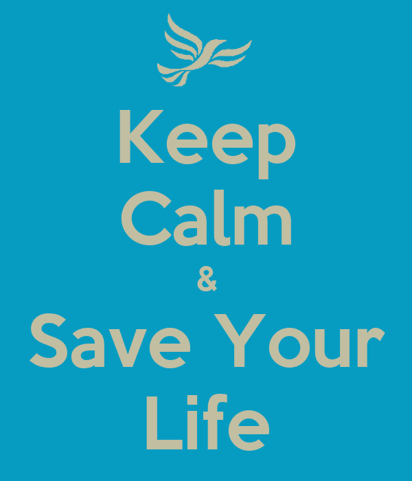 Keep Calm & Save Your Life