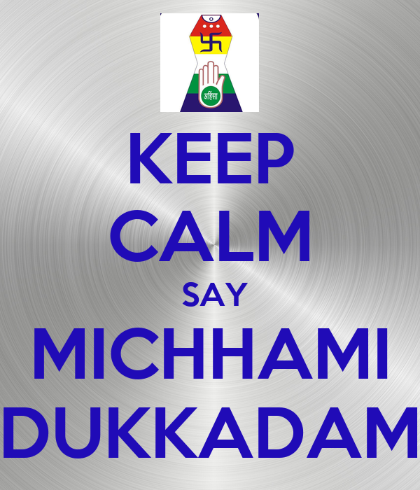 KEEP CALM  SAY MICHHAMI DUKKADAM