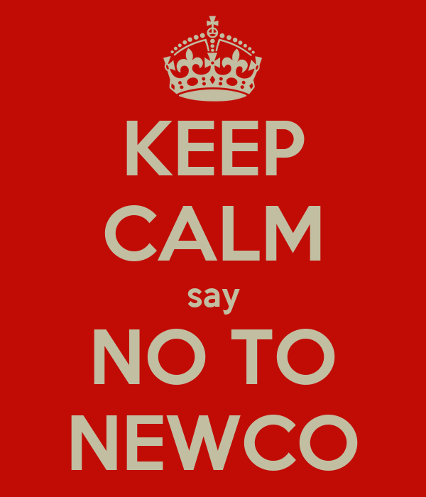 KEEP CALM say NO TO NEWCO
