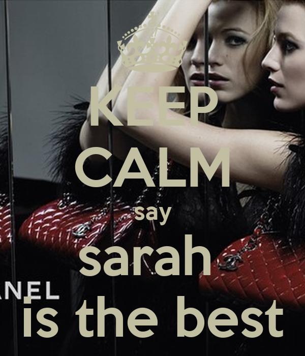 KEEP CALM say sarah  is the best