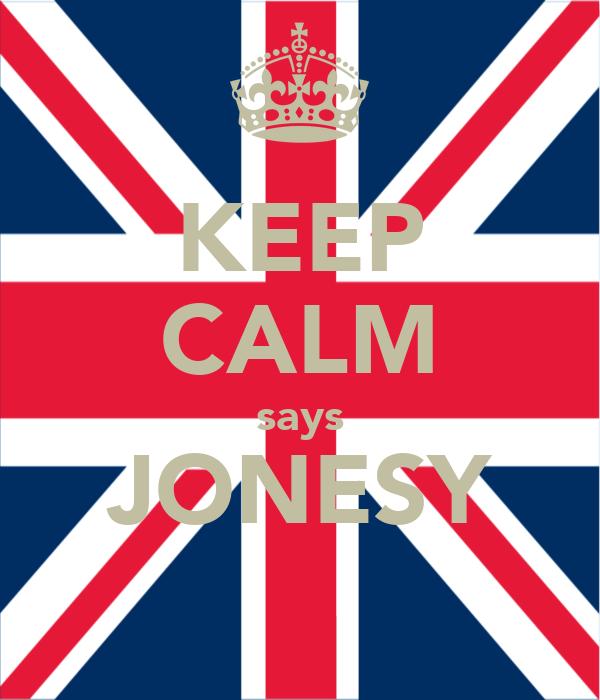 KEEP CALM says JONESY