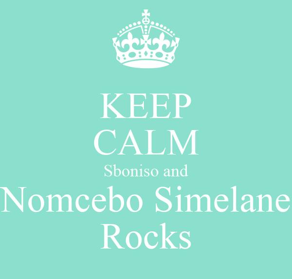 KEEP CALM Sboniso and Nomcebo Simelane Rocks
